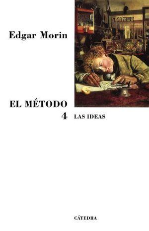 METODO 4, EL. LAS IDEAS SU HABITAT SUS COSTUMBRES SU ORGANIZACION  / 4 ED.
