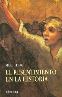 RESENTIMIENTO EN LA HISTORIA, EL
