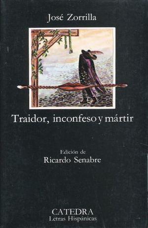 TRAIDOR INCONFESO Y MARTIR / 10 ED.