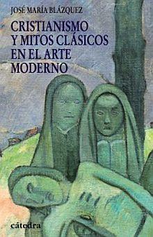 CRISTIANISMO Y MITOS CLASICOS EN EL ARTE MODERNO