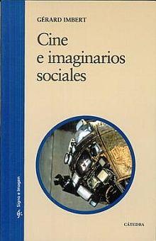 CINE E IMAGINARIOS SOCIALES. EL CINE POSMODERNO COMO EXPERIENCIA DE LOS LIMITES 1990 2010