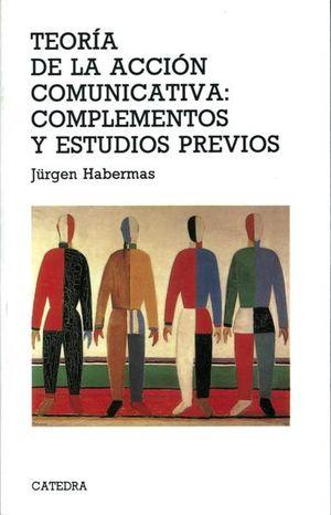 TEORIA DE LA ACCION COMUNICATIVA. COMPLEMENTOS Y ESTUDIOS PREVIOS