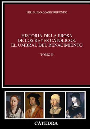 Historia de la prosa de los Reyes Católicos: El umbral del Renacimiento / Tomo 2
