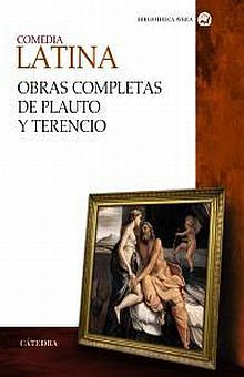 COMEDIA LATINA. OBRAS COMPLETAS DE PLAUTO Y TERENCIO / PD.