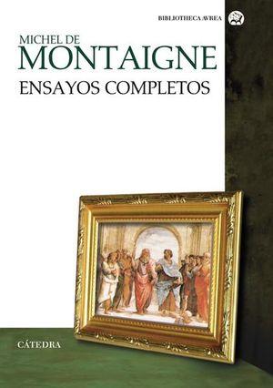 ENSAYOS COMPLETOS / MICHEL DE MONTAIGNE