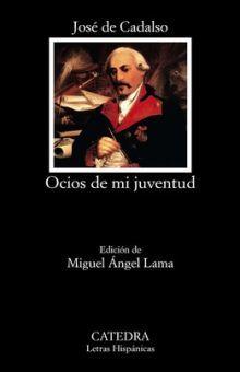 OCIOS DE MI JUVENTUD. JOSE CADALSO