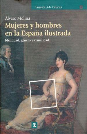 MUJERES Y HOMBRES EN LA ESPAÑA ILUSTRADA. INDENTIDAD GENERO Y VISUALIDAD