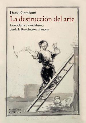 DESTRUCCION DEL ARTE, LA