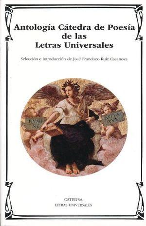 ANTOLOGIA CATEDRA DE POESIA DE LAS LETRAS UNIVERSALES