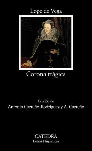 CORONA TRAGICA. VIDA Y MUERTE DE LA SERENISIMA REINA DE ESCOCIA MARIA ESTUARDO