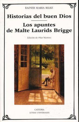 HISTORIAS DEL BUEN DIOS. LOS APUNTES DE MALTE LAURIDS BRIDGE
