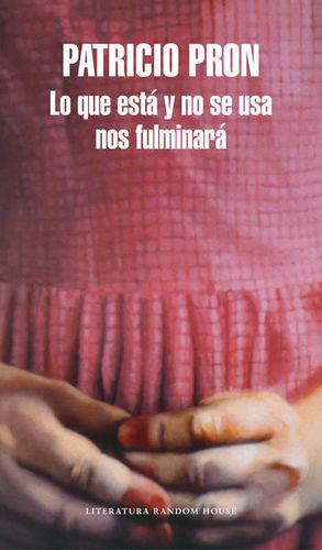 QUE NO ESTA Y NO SE USA NOS FULMINARA, LO / 2 ED.