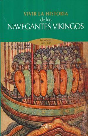VIVIR LA HISTORIA DE LOS NAVEGANTES VIKINGOS. ESCANDINAVIA 800-1100 / PD.