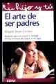 ARTE DE SER PADRES, EL