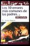 10 ERRORES MAS COMUNES DE LOS PADRES... Y