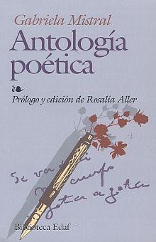 ANTOLOGIA POETICA / GABRIELA MISTRAL