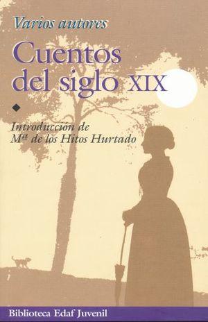 CUENTOS DEL SIGLO XIX / 3 ED.