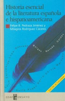 HISTORIA ESENCIAL DE LA LITERATURA ESPAÑOLA E HISPANOAMERICANA / PD.