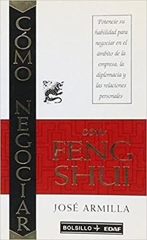 COMO NEGOCIAR CON FENG SHUI. COMO NEGIOCIAR EN EL AMBITO DE LA EMPRESA LA DIPLOMACIA Y LAS RELACIONES PERSONALES