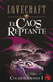CAOS REPTANTE, EL / COLABORACIONES I