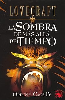 SOMBRA DE MAS ALLA DEL TIEMPO, LA / ORDEN Y CAOS IV