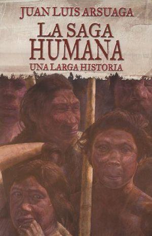 SAGA HUMANA. UNA LARGA HISTORIA, LA / PD.