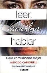 LEER ESCRIBIR HABLAR PARA COMUNICARTE MEJOR. METODO CARBONELL