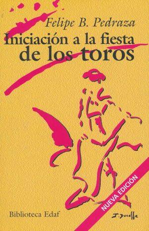INICIACION A LA FIESTA DE LOS TOROS / 4 ED.