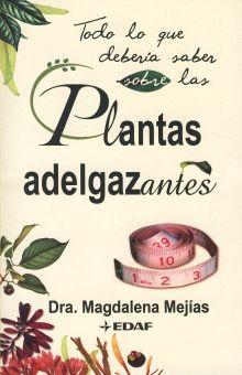 TODO LO QUE DEBERIA SABER SOBRE LAS PLANTAS ADELGAZANTES