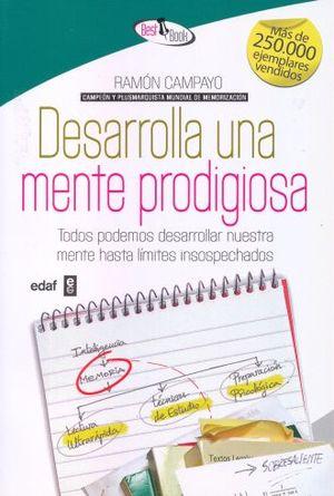 DESARROLLA UNA MENTE PRODIGIOSA / 19 ED.