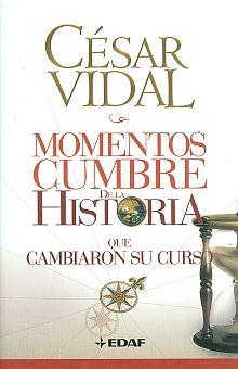MOMENTOS CUMBRE DE LA HISTORIA QUE CAMBIARON SU CURSO / PD.