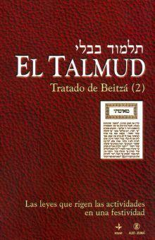 TALMUD, EL / TRATADO DE BEITZA (2). LAS LEYES QUE RIGEN LAS ACTIVIDADES EN UNA FESTIVIDAD