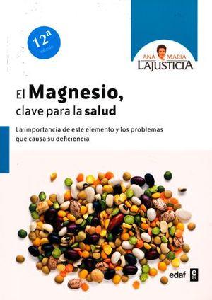 MAGNESIO, EL. CLAVE PARA LA SALUD