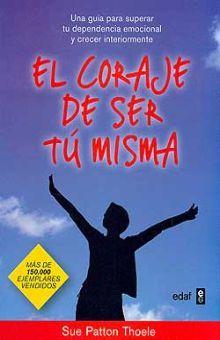 CORAJE DE SER TU MISMA, EL / 3 ED.