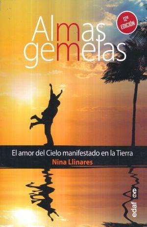 ALMAS GEMELAS. EL AMOR DEL CIELO MANIFESTADO EN LA TIERRA / 12 ED.