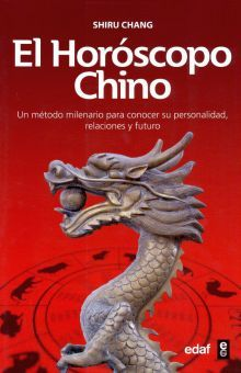 HOROSCOPO CHINO, EL. UN METODO MILENARIO PARA CONOCER SU PERSONALIDAD RELACIONES Y FUTURO