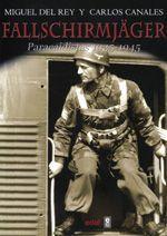 FALLSCHIRMJAGER. PARACAIDISTAS ALEMANES 1935 - 1945