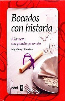 BOCADOS CON HISTORIA. A LA MESA CON GRANDES PERSONAJES