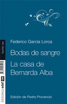 BODAS DE SANGRE / LA CASA DE BERNARDA ALBA