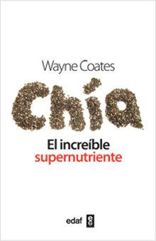 CHIA. EL INCREIBLE SUPERNUTRIENTE