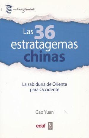 36 ESTRATAGEMAS CHINAS, LAS. LA SABIDURIA DE ORIENTE PARA OCCIDENTE / 2 ED.