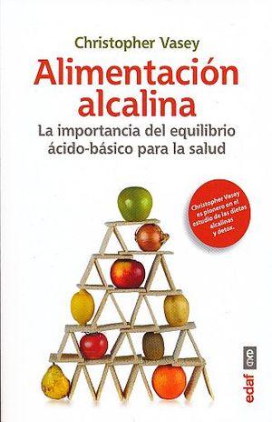 ALIMENTACION ALCALINA. LA IMPORTANCIA DEL EQUILIBRIO ACIDO BASICO PARA LA SALUD