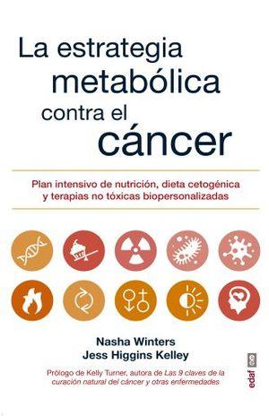 ESTRATEGIA METABOLICA CONTRA EL CANCER, LA
