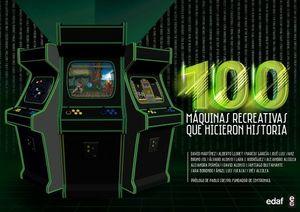 100 MAQUINAS RECREATIVAS QUE HICIERON HISTORIA / PD.