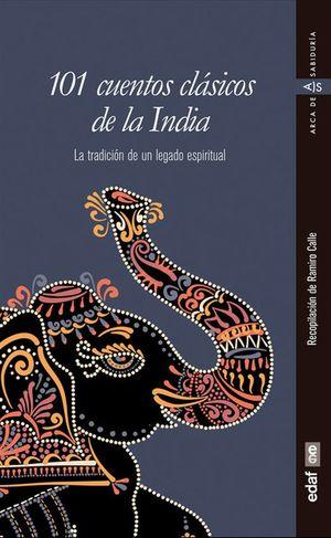 101 cuentos clásicos de la India. La tradición de un legado espiritual