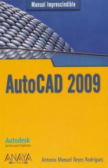 AUTOCAD 2009. MANUAL IMPRESCINDIBLE
