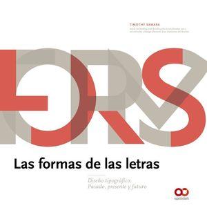 FORMAS DE LAS LETRAS, LAS. DISEÑO TIPOGRAFICO PASADO PRESENTE Y FUTURO
