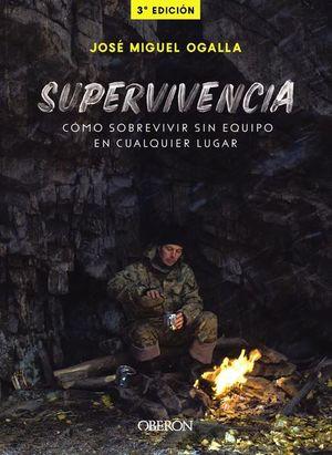 Supervivencia. Cómo sobrevivir sin equipo en cualquier lugar