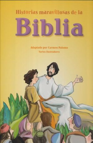 HISTORIAS MARAVILLOSAS DE LA BIBLIA / PD.