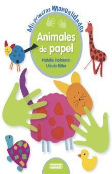 ANIMALES DE PAPEL. MIS PRIMERAS MANUALIDADES